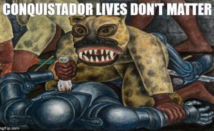 conquistador-lives-dont-matter-meme