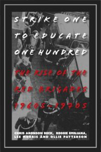 Strike One to Educate One Hundred: The Rise of the Red Brigades 1960s-1970s