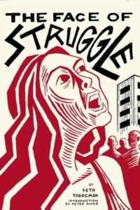 The Face of Struggle: An Allegory Without Words (by Seth Tobocman)