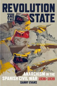 Revolution and the State: Anarchism in the Spanish Civil War, 1936–1939